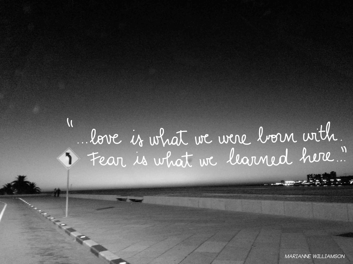 Love is what we were born with. Fear is what we learned here. - @marwi...
