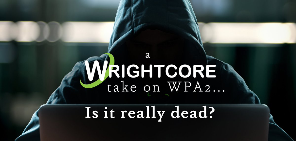 Is WPA2 dead? New blog by @wrightcoreinc resident security guru, Andy Winford. #WPA2 #CyberSecurity #Vulnerability   http:// wrightcore.com/blog/viewPost/ 4/27 &nbsp; … <br>http://pic.twitter.com/tIPVfj2thi