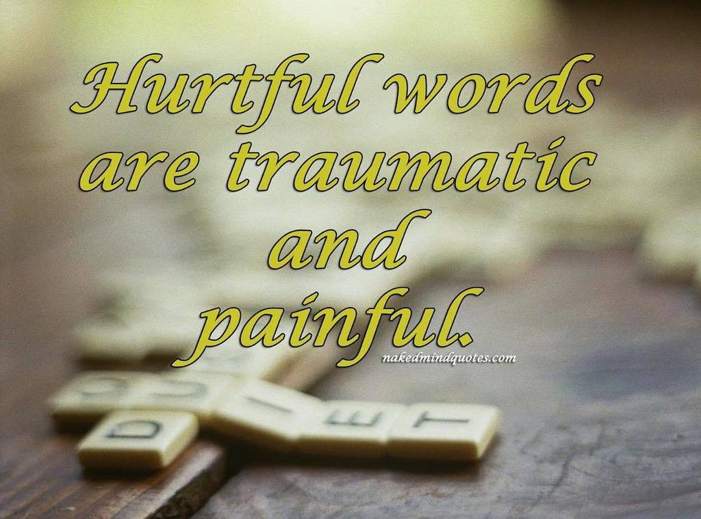 Naked Mind Quotes On Twitter Hurtful Words Are Traumatic And