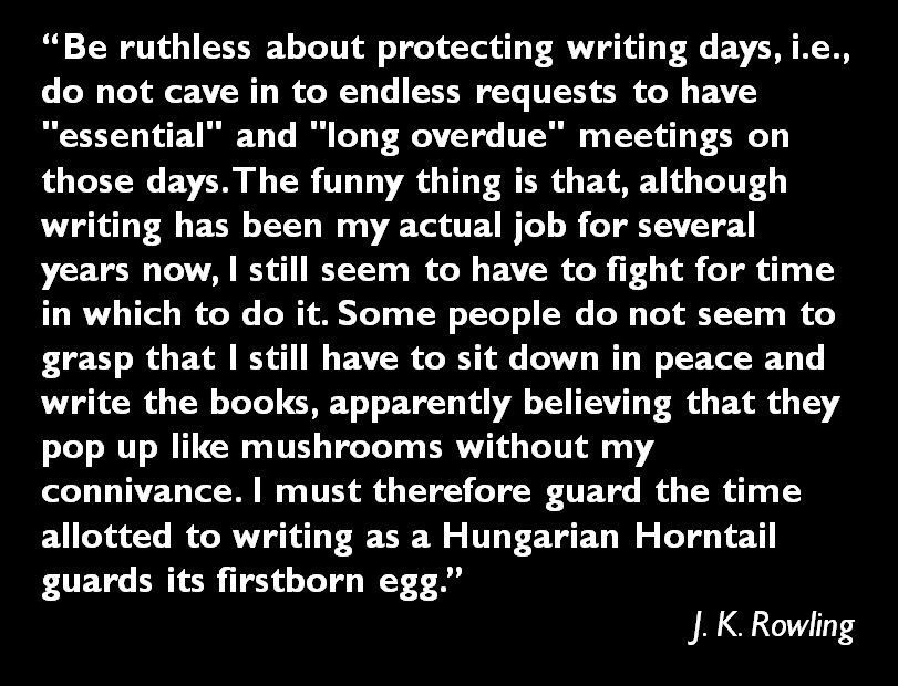 &quot;Be ruthless about protecting writing days.&quot; J.K. Rowling  @jk_rowling #ECRchat #EMCRforum #postdoc<br>http://pic.twitter.com/RDpxUL75HF