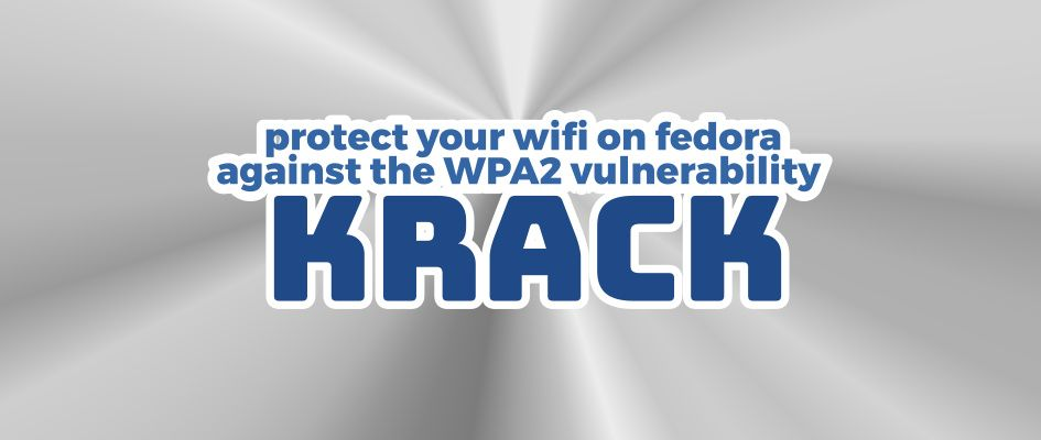 #Fedora Dev Teaches Users How to Protect Their Wi-Fi Against #WPA2KRACK #Security Vulnerability  https:// buff.ly/2ysAnyJ  &nbsp;   #infosec #RedHat<br>http://pic.twitter.com/R1qLsYuSMF
