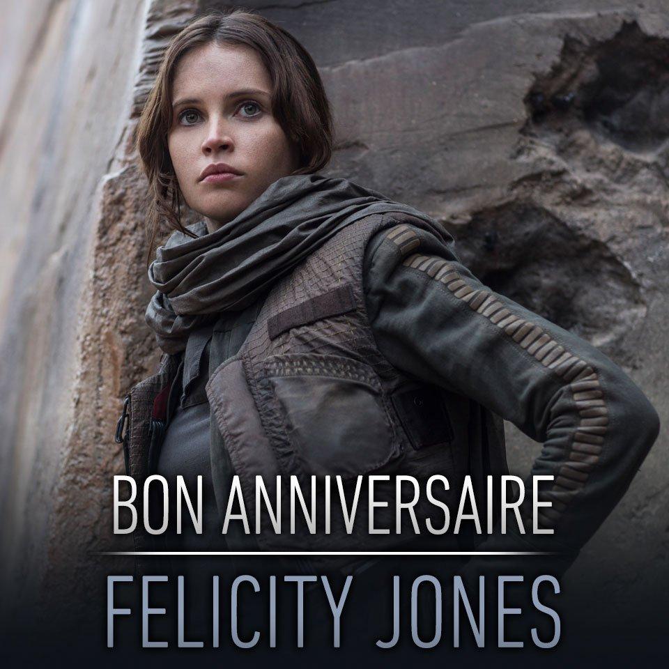 Joyeux anniversaire à celle qui se cache derrière la rebelle la plus courageuse de #RogueOne, Felicity Jones.
