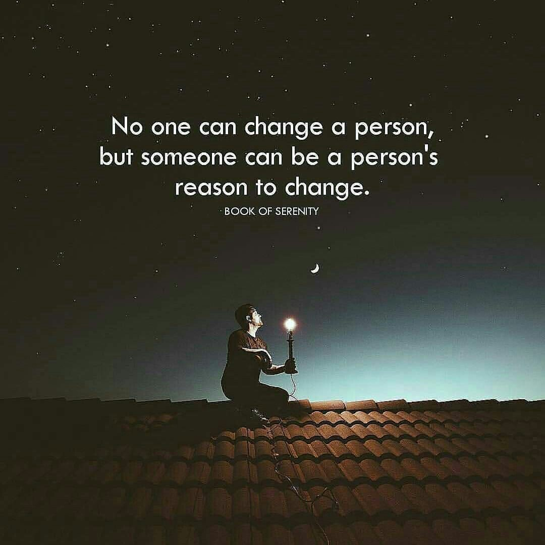No one can change a person, but someone can be a person&#39;s reason to change. Be the reason. @RespectYourself @SnowCalmth #motivational #quote<br>http://pic.twitter.com/00wVQO0jBL
