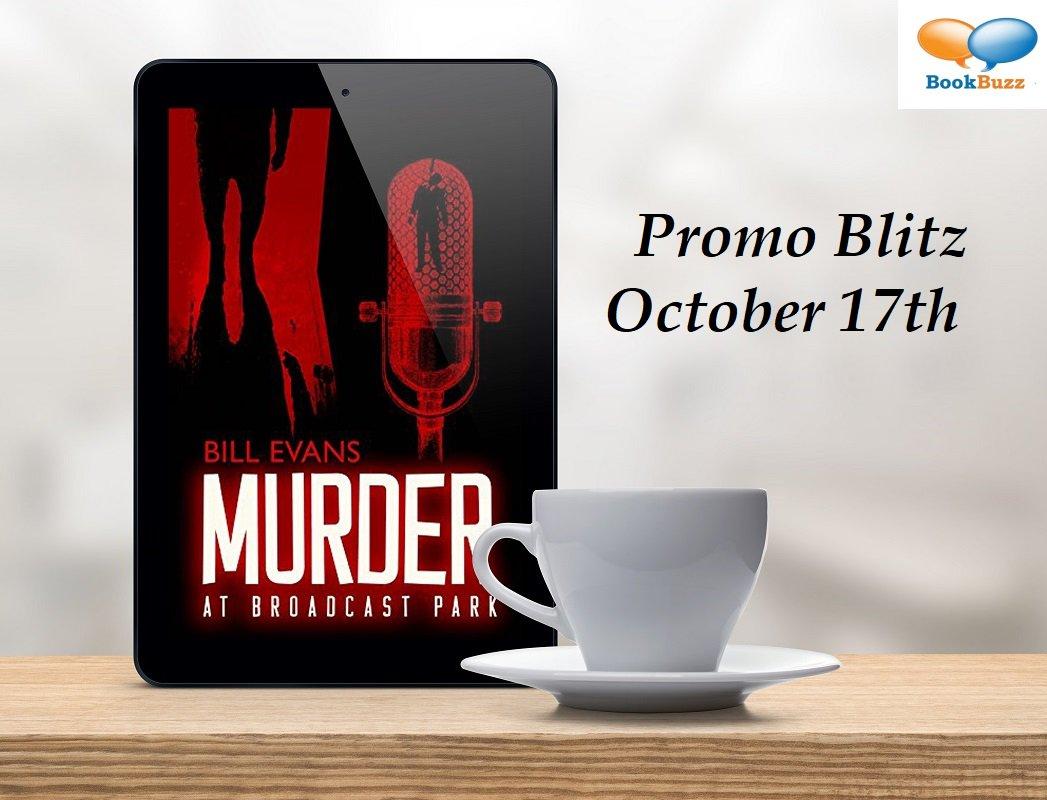 Mystery Blog Blitz Murder at Broadcast Park @billevansauthor   http:// bookbuzz.net/blog/mysteryth riller-murder-at-broadcast-park/ &nbsp; …  @mystwts #bookboost #bookplugs #asmsg #ian1 <br>http://pic.twitter.com/bnSn1XhKgV