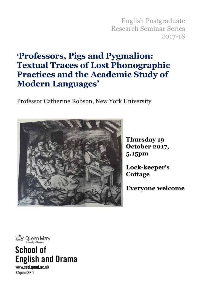 This week&#39;s #PGRS Professor Catherine Robson talks about &quot;professors, pigs and Pygmalion&quot; - 19 Oct 5.15pm@Lock-Keepers Cottage! @QMULsed<br>http://pic.twitter.com/SmLIdhPh1j