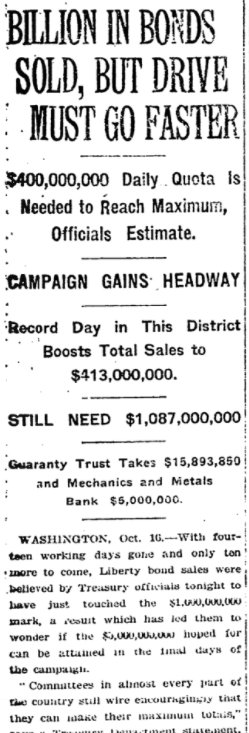 Oct 17, 1917 - New York Times: $1 billion raised in Liberty Bonds, but more needed to meet goals #100yearsago