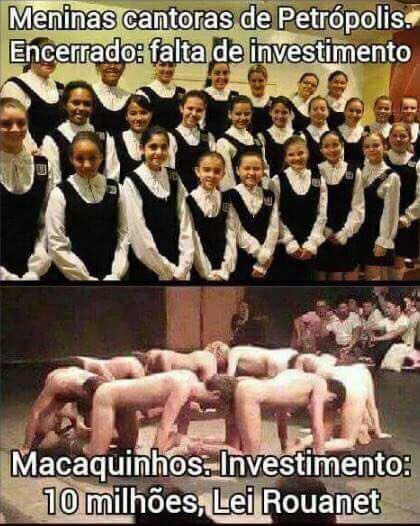 MENINAS CANTORAS de Petrópolis foi ENCERRADO por FALTA DE INVESTIMENTO.  MACAQUINHOS teve INVESTIMENTO de R$ 10 MILHÕES via Lei Rouanet.