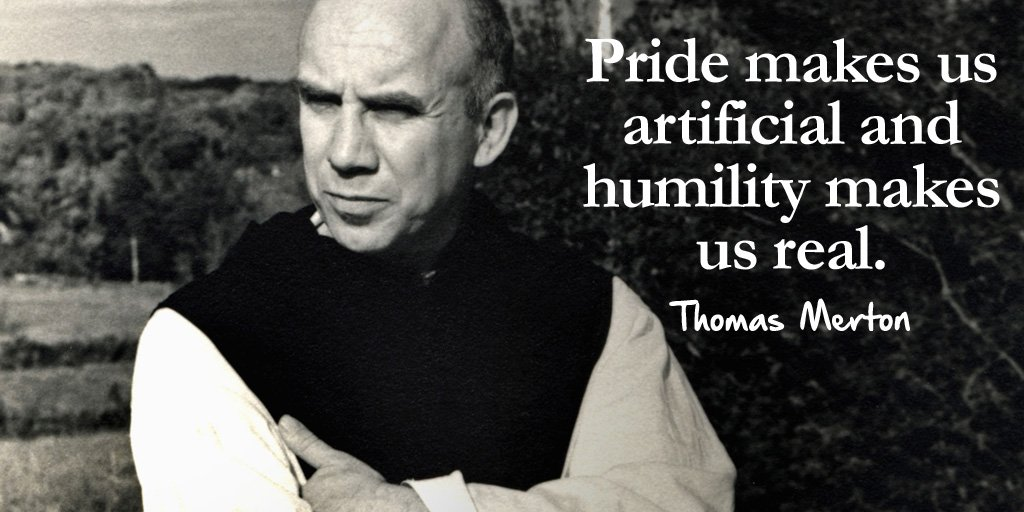 pride makes us artificial and humility makes us real Some of us-by that, i mean me-have to go through hell to let go of self-defeating behaviors like this i had to hit bottom to find humility and give up the while that made his school years particularly painful, it's what people love about him as an adult when you talk to him, you feel that he's right there.