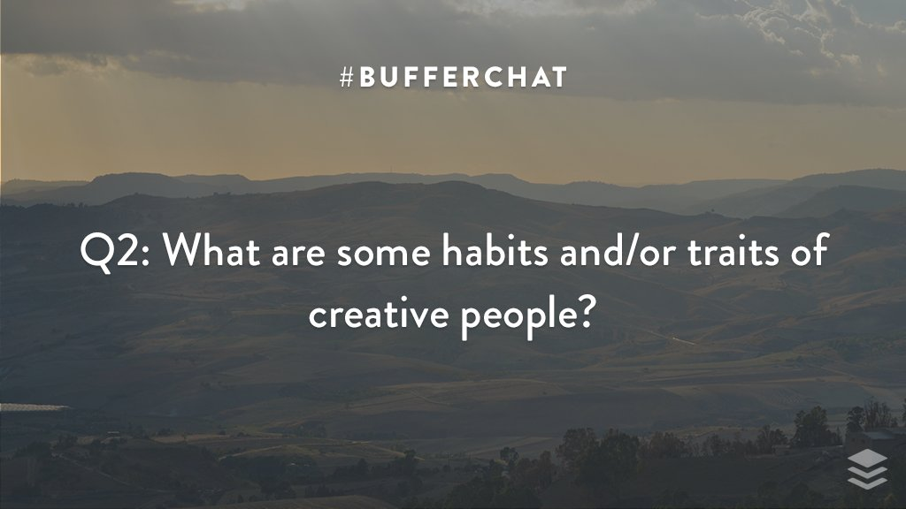 Q2: What are some habits and/or traits of creative people? #bufferchat <br>http://pic.twitter.com/z3zbNS1RyT