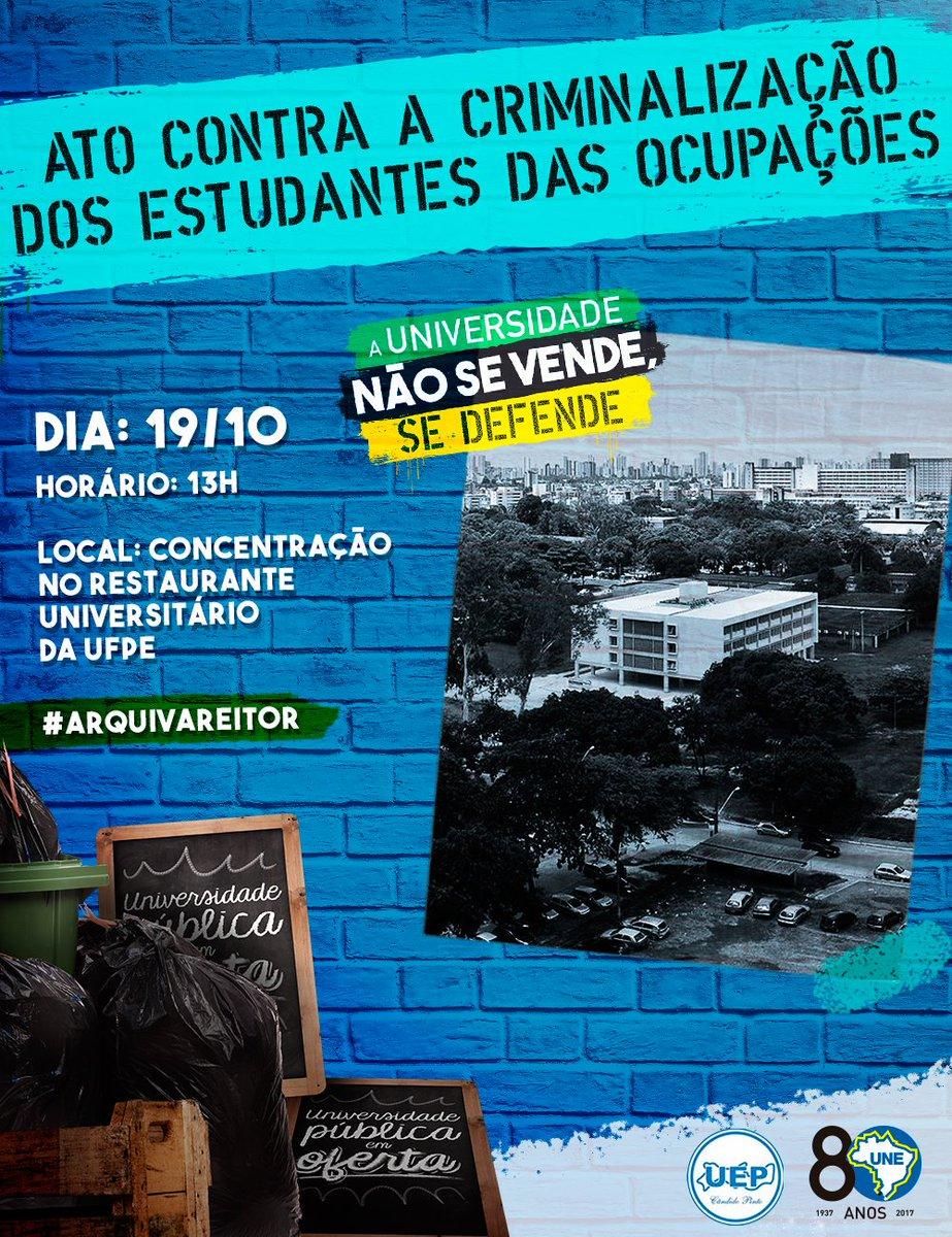 #UniversidadeNãoSeVende O ato contra a criminalização dos estudantes das ocupações, em Pernambuco, será às 13h, no dia 19, no RU da UFPE.
