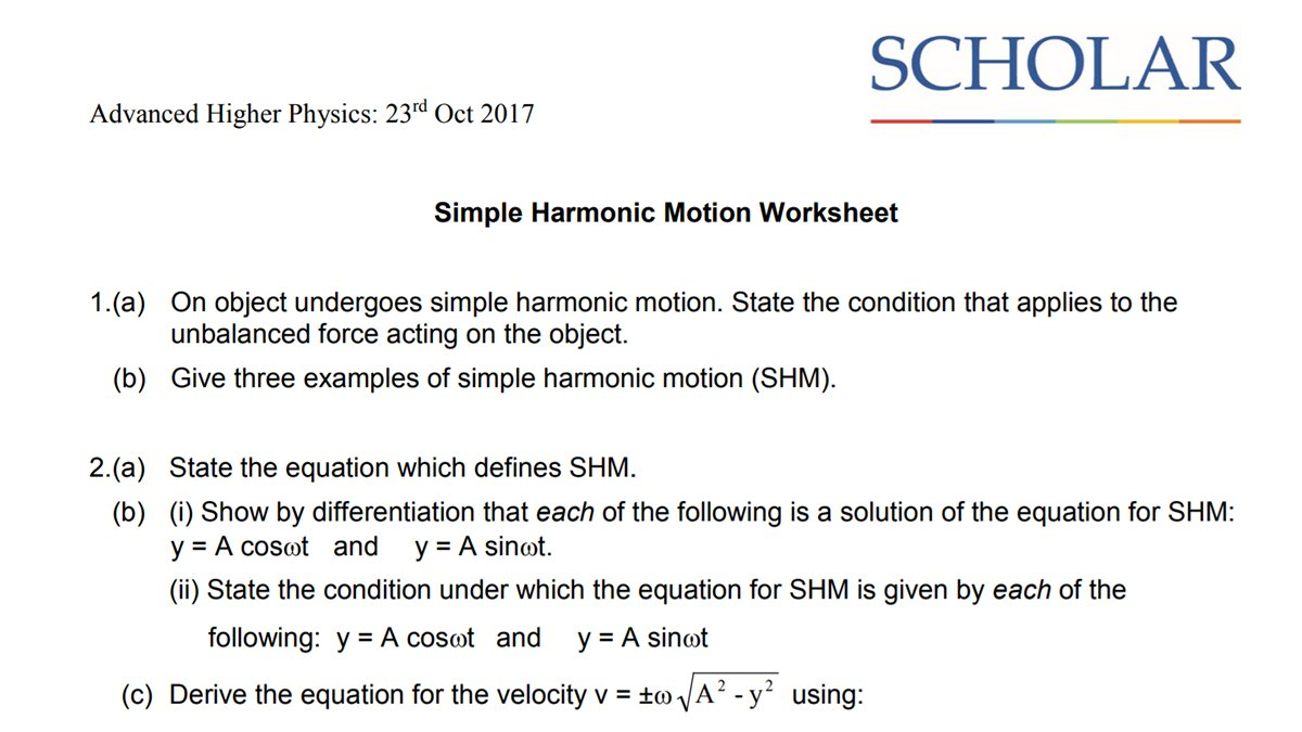 Worksheets Simple Harmonic Motion Worksheet scholar on twitter studying ah physics try the questions in our simple harmonic motion worksheet and join us at 6pm 2310