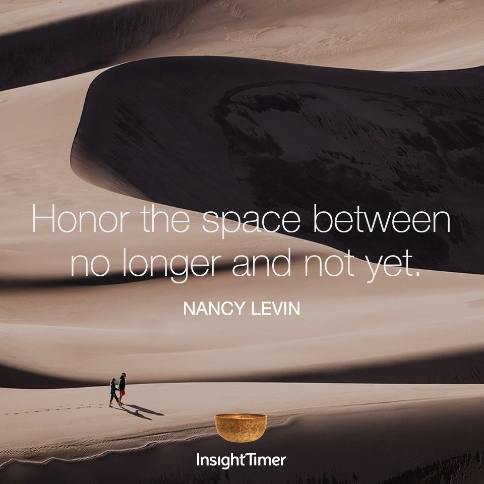 #honor the #space between no longer and not yet. #mindfulness #meditation #wisdom #wellness #clarity<br>http://pic.twitter.com/iykc5duYNb