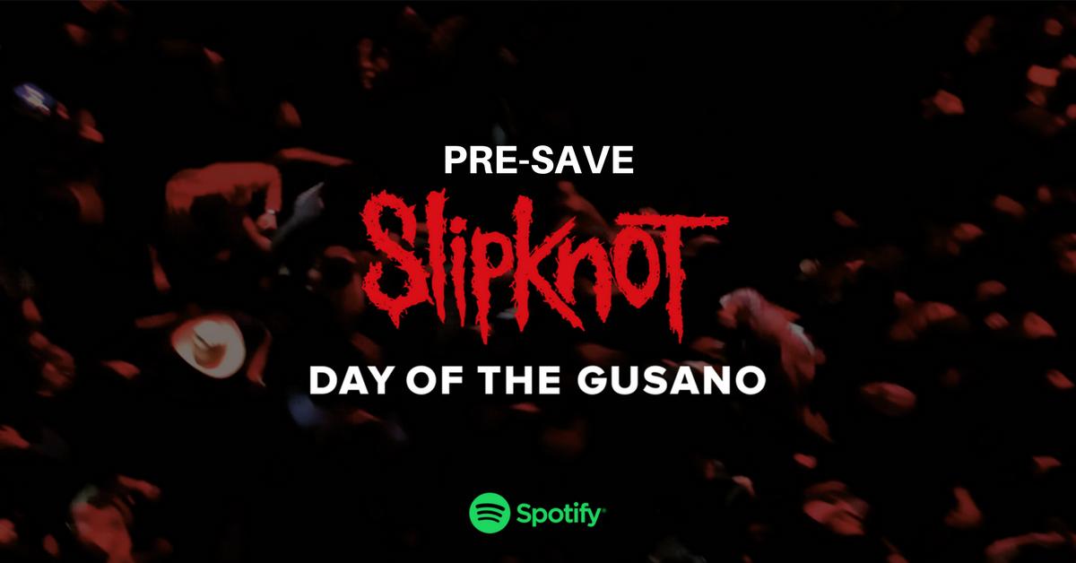 Pre-save @slipknot's new album #DayOfTheGusano on @Spotify >>&gt...