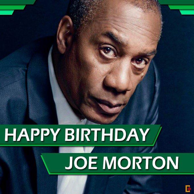 Happy Birthday Joe Morton
