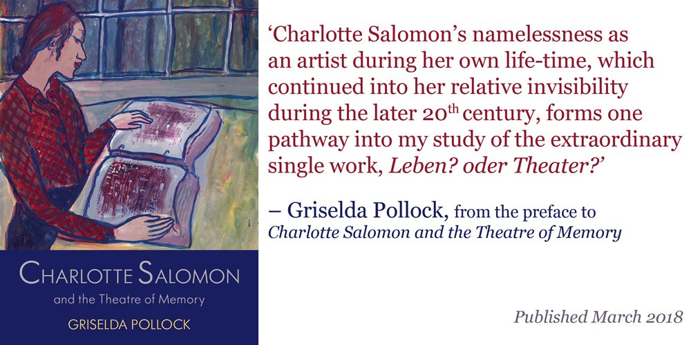 Griselda Pollock: Charlotte Salomon's theatre of memory