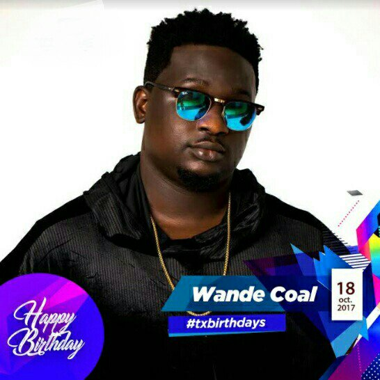 Lets Make Today Comprehensive By Wishing Wande Coal A Happy Birthday! -