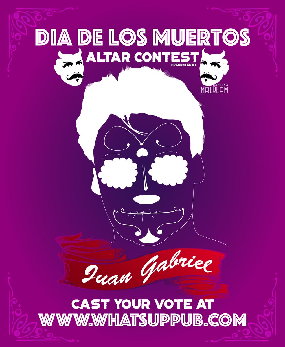 There&#39;s only one #Juanga.  Vote for who you want to see honored at @MalolamCantina for this years #DiaDosMuertos.-&gt;  http://www. whatsuppub.com/contests  &nbsp;  <br>http://pic.twitter.com/Bvu895776i