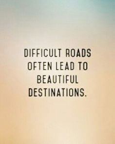 Difficult roads often lead to beautiful destinations. #inspirationalquotes <br>http://pic.twitter.com/aaNW1PxWJJ