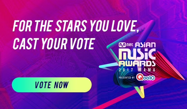 [#2017MAMA] VOTING OPEN!🎉 Join Mwave to Vote for your Favorite Star!😍...