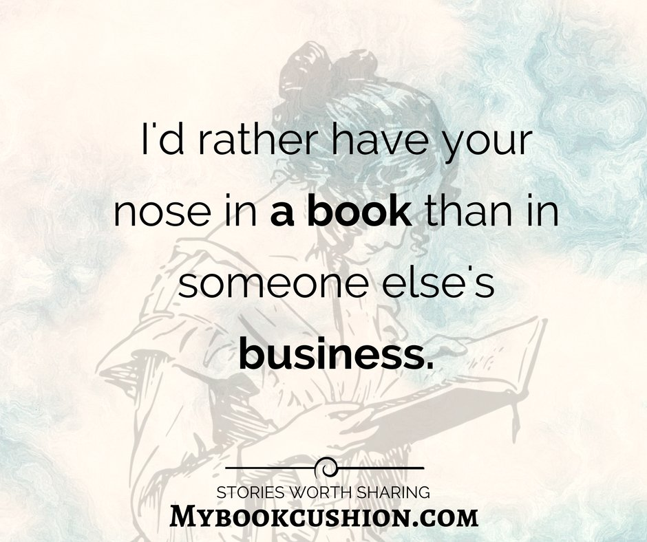 I&#39;d rather have your nose in a book than in someone else&#39;s business. #amReading #reading #books  Like us on FB!  http:// fb.com/mybookcushion  &nbsp;   <br>http://pic.twitter.com/88sUr9YJ3F