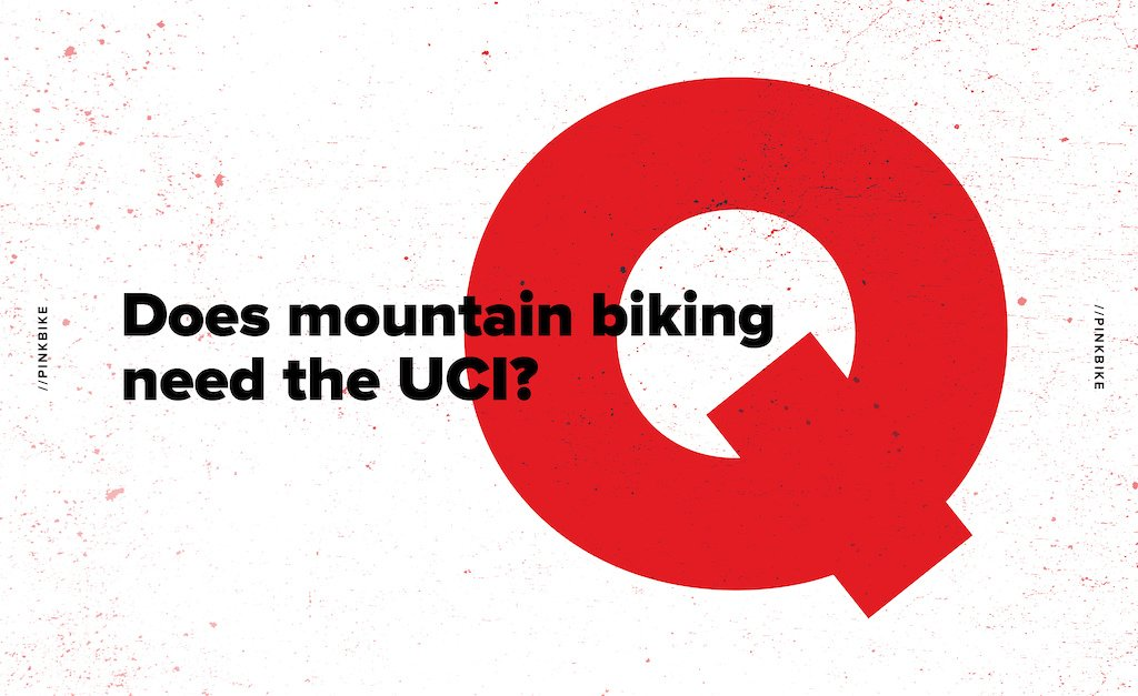 Do we need the UCI in mountain biking? We put the question to a number of industry heavyweights.  http:// bit.ly/2yyNw9m  &nbsp;   #mtb #pinkbike<br>http://pic.twitter.com/WZ7usJXMVu