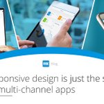 Responsive app design is not a 'silver bullet' for great #multichannel user experiences. Learn more: https://t.co/2UzFvQ9S6v