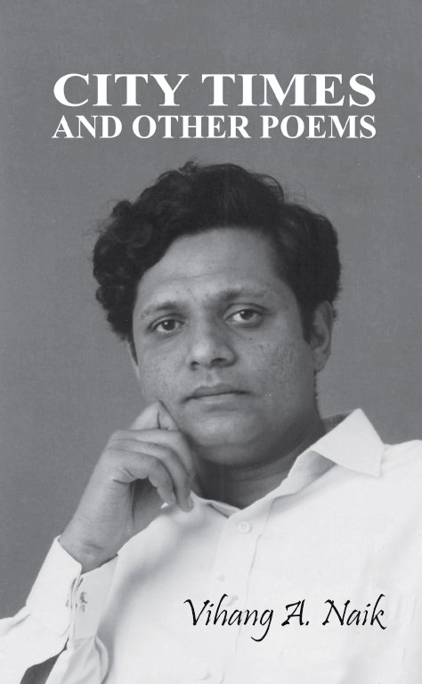 CITY TIMES AND OTHER POEMS by  @VihangNaikPoet is a beautiful collection of #poems which will refresh #you. Read -  http:// ow.ly/iOJ430fZ73J  &nbsp;  <br>http://pic.twitter.com/mfjAj0poxg