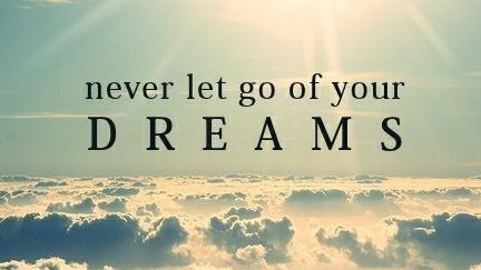 Never let go of your dreams.  #KeepGoing #NeverGiveUp <br>http://pic.twitter.com/bOPIWQtpVY