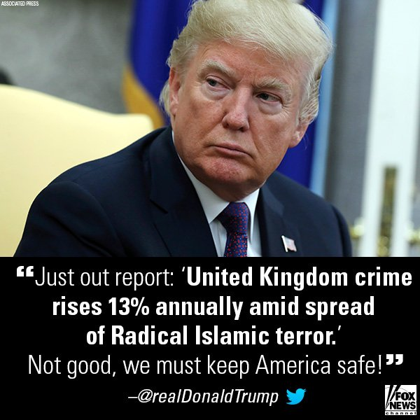 Yesterday, President @realDonaldTrump tweeted about the U.K.'s terror and crime rates and said 'we must keep America safe.'