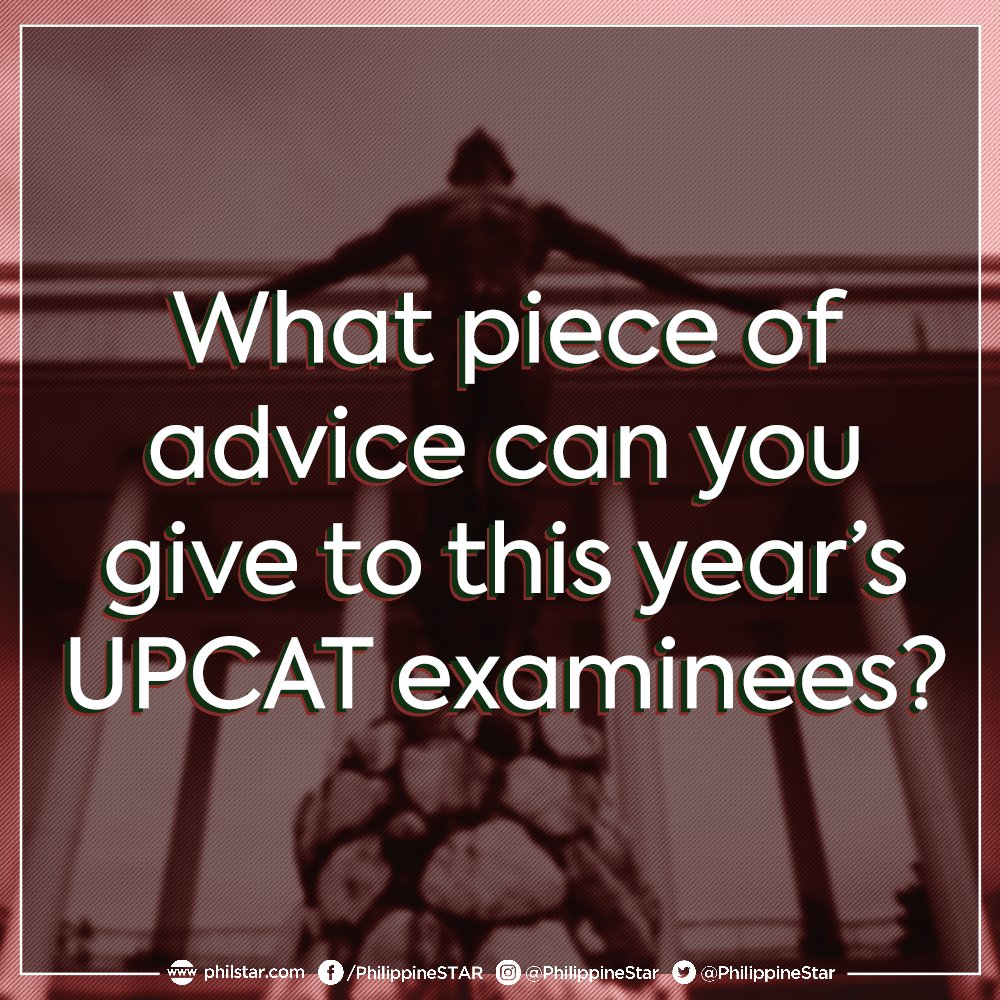 #PhilStarAsks: What piece of advice can you give to this year's #UPCAT...