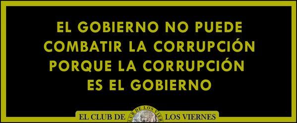 La única forma de combatir la corrupción...