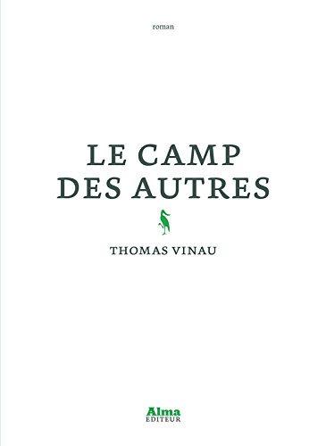 """[Chronique] """"Le Camp des autres"""" de @thomasvinau publié chez @Almaediteur : http://lesmotsdejunko.blogspot.fr/2017/10/le-camp-des-autres-de-thomas-vinau.html…  #lecampdesautres #RentreeLitteraire2017pic.twitter.com/2Ny35BSOWK"""