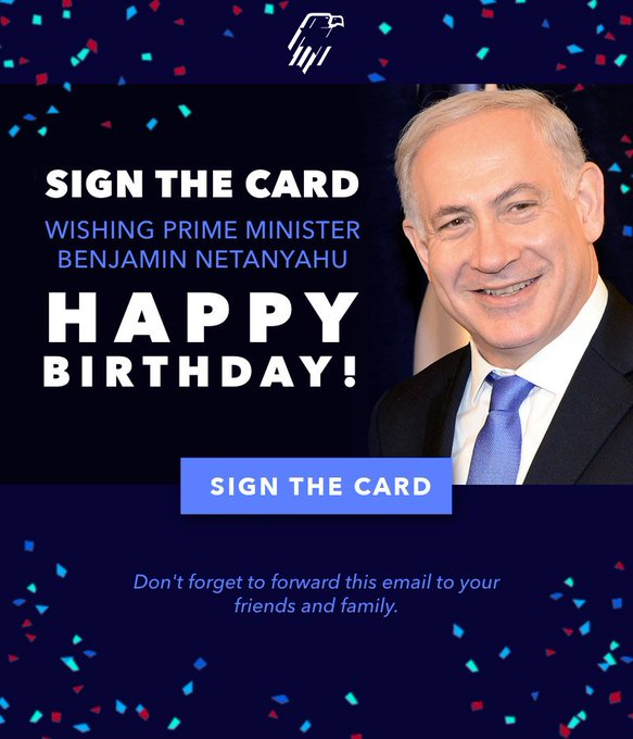 Wish Prime Minister Benjamin a Happy Birthday!   Sign here >>>