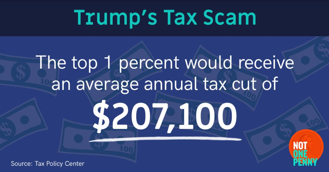 .@realDonaldTrump says he wants to help working families.  #TrumpTaxPlan is just a massive tax cut for the rich. #NotOnePenny