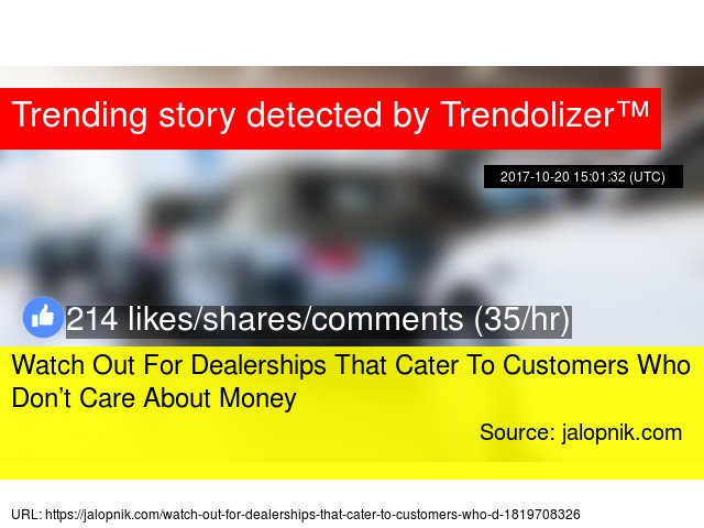 Watch Out For Dealerships That Cater To Customers Who Don't Care About Money #cardealership #luxurycardealers  http:// cars.trendolizer.com/2017/10/watch- out-for-dealerships-that-cater-to-customers-who-dont-care-about-money.html &nbsp; … <br>http://pic.twitter.com/7N0dRiPvE8