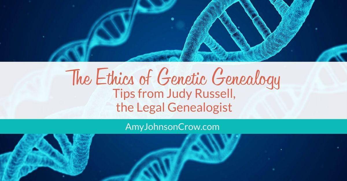 The Ethics of Genetic #Genealogy: Tips from Judy Russell  https:// buff.ly/2xBze5X  &nbsp;  <br>http://pic.twitter.com/RtxVlDmXaI