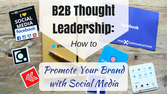 #B2B Thought Leadership: How to Promote Your Brand with Social Media  https:// buff.ly/2xbhoaq  &nbsp;   #socialmedia #branding #Marketing<br>http://pic.twitter.com/Wy6jUQsniX