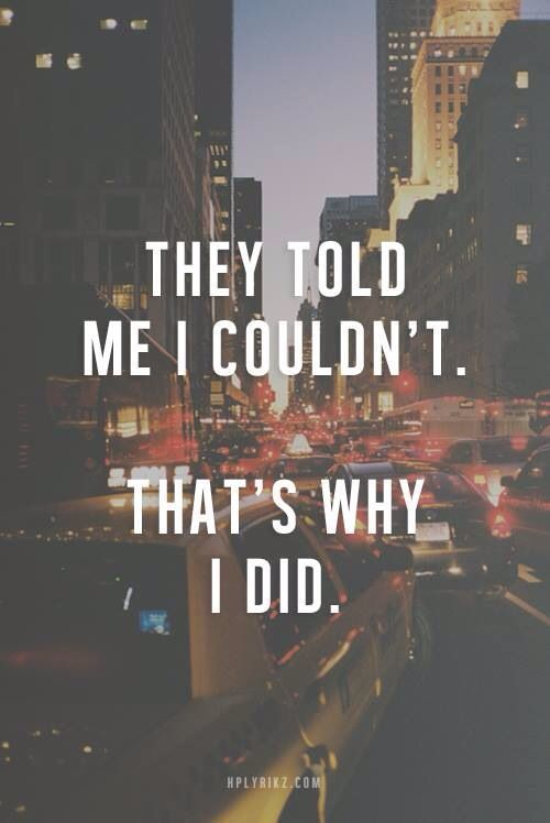 They told me I couldn&#39;t. That&#39;s why I did.  #ThinkBIGSundayWithMarsha #makeyourownlane #defstar5 #mpgvip<br>http://pic.twitter.com/tgOjgG5Npe