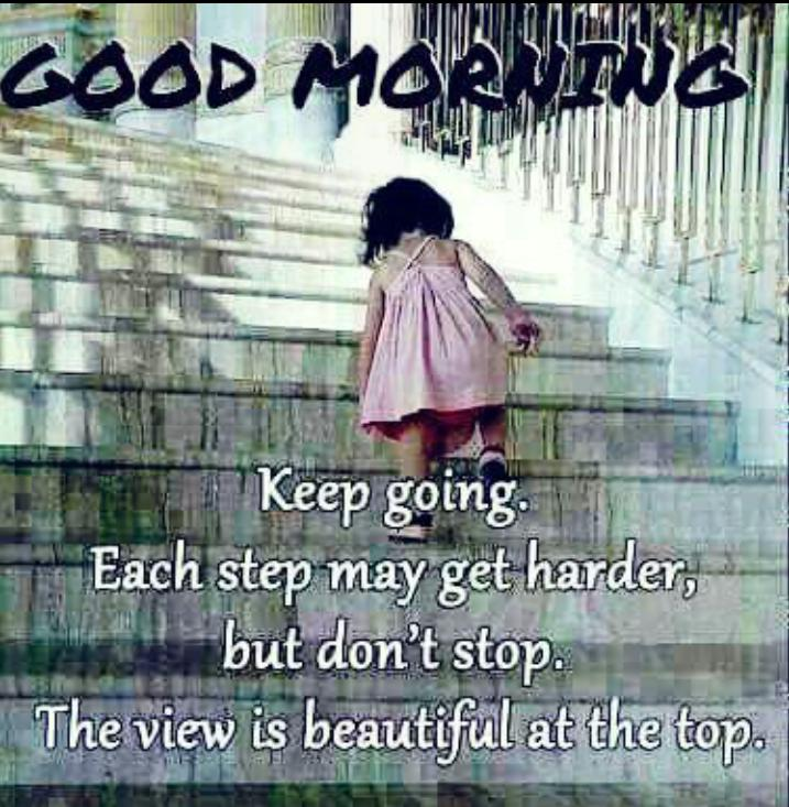 Keep going. Each step may get harder,but don&#39;t stop. The view is beautiful at the top. #InspireThemRetweetTuesday #ThinkBIGSundayWithMarsha <br>http://pic.twitter.com/VfxIPay5T5