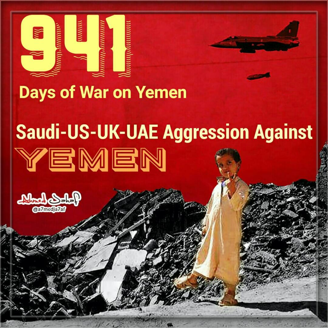 941 days of #US-#UK-#Saudi-#UAE aggression against #Yemen.  #StopIgnoringYemen #StopTheWarOnYemen #900Days_ForgottenWar #HConRes81<br>http://pic.twitter.com/PfGUpj4nKn