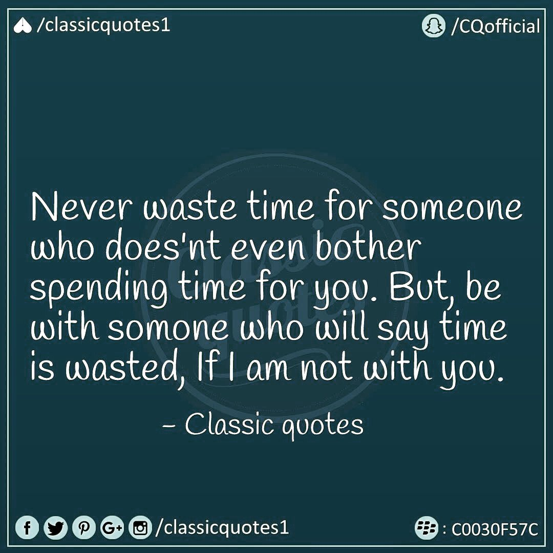 Classic Quotes On Twitter Never Waste Time For Someone Who Doesnt