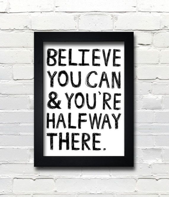 Believe you can and your&#39;re half way there.............. #ThinkPositive #Sucess <br>http://pic.twitter.com/SHzBynN1Gy