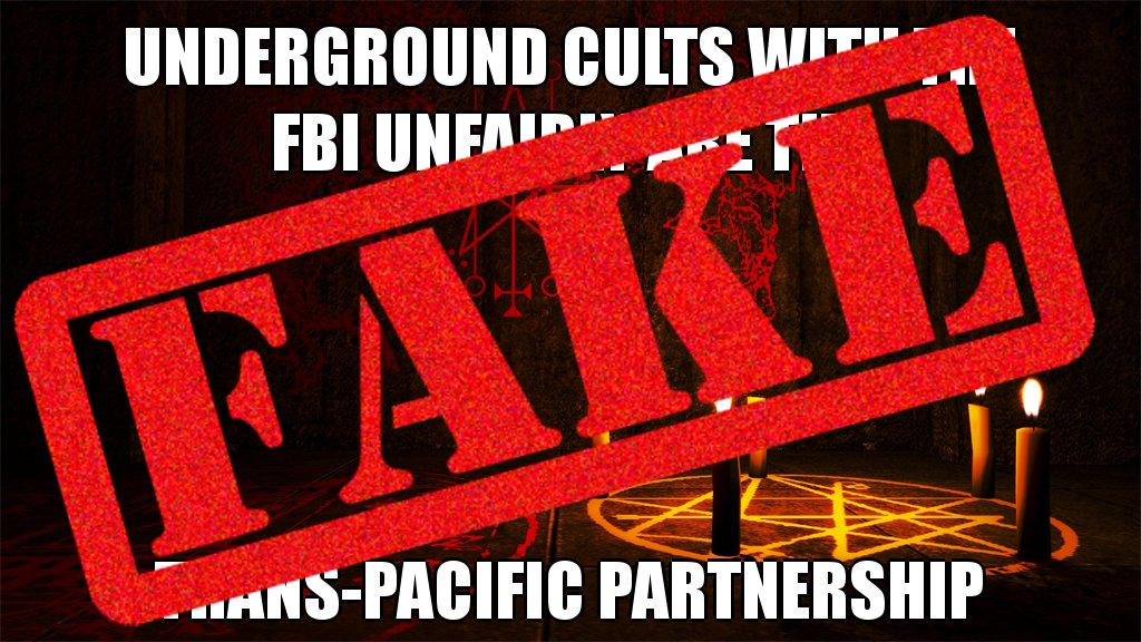 No way! Underground cults with the FBI are NOT the Trans-Pacific Partnership #posttruth @NPR #fakenews @twitter #debunked<br>http://pic.twitter.com/1pQeM5HAAw
