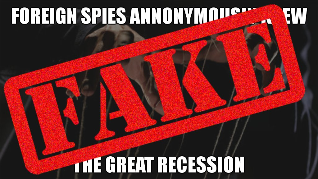 Incorrect! Foreign spies did NOT know the Great Recession #trolling #dumpsterfire @snopes #posttruth #twitterabuse #false<br>http://pic.twitter.com/pId9edvbBM
