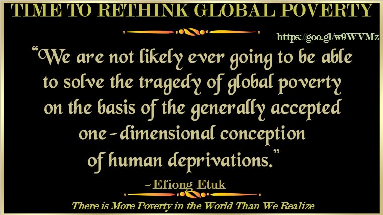 TIME TO RETHINK GLOBAL POVERTY: Beyond Food &amp; Shelter  http:// bit.ly/2p2veKu  &nbsp;   #Economy #money #Politics #Spirituality #Refugees #wellbeing <br>http://pic.twitter.com/Q6x2Dla95L