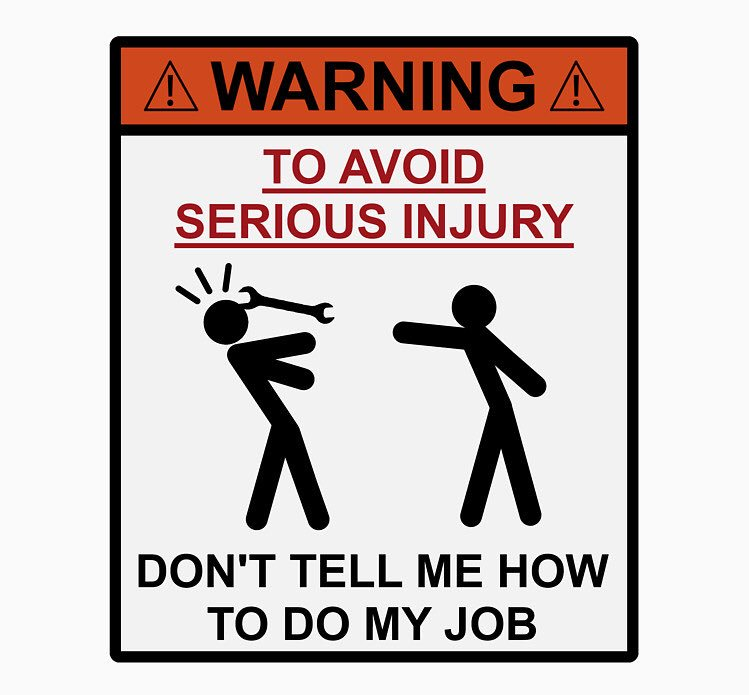 Don't tell me how to do my job; #YouHave...