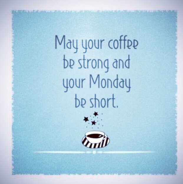 May your coffee be strong and your Monday be short. #MondayMorning  #defstar5 #Mpgvip #IQRTG #makeyourownlane #SMM  #MondayMotivation<br>http://pic.twitter.com/10YN5gxSmS