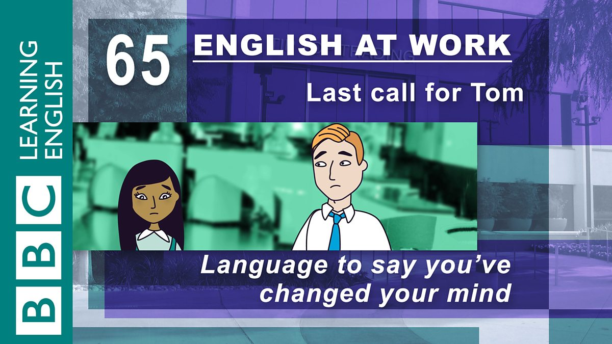 English at #Work: This episode focuses on the language that you might use to explain that you&#39;ve changed your mind.   http:// bbc.in/2hXbAuN  &nbsp;  <br>http://pic.twitter.com/aM1niktfrH