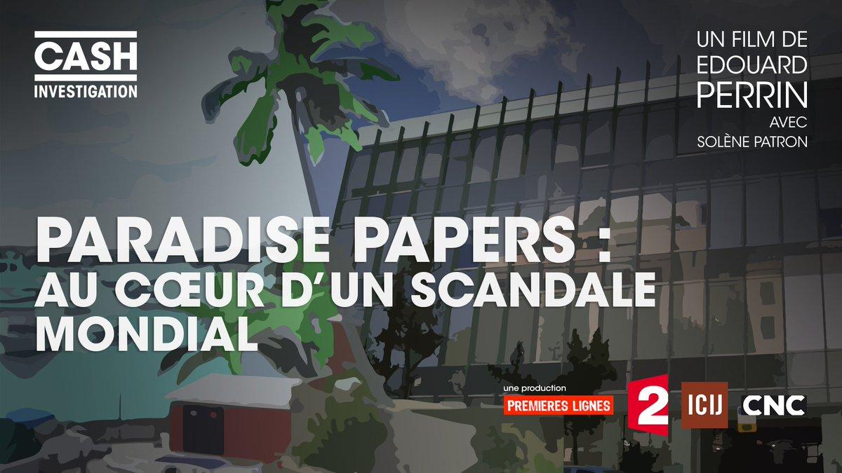 #cashinvestigation numéro inédit #paradisepapers mardi 20h55 sur @France2tv