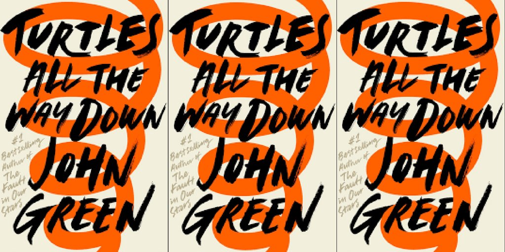 Turtles All the Way Down by John Green h...